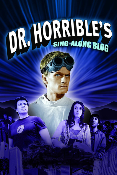 Dr. Horrible's Sing-Along Blog cast, synopsis, trailer and photos.