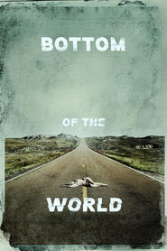 Best movie Bottom of the World images, cast and synopsis.