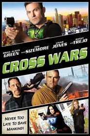 Best movie Cross Wars images, cast and synopsis.