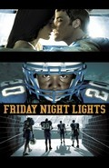 Friday Night Lights cast, synopsis, trailer and photos.