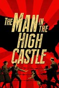 The Man in the High Castle cast, synopsis, trailer and photos.