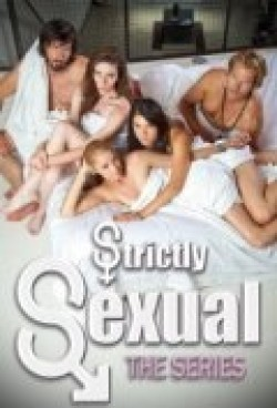 Strictly Sexual: The Series cast, synopsis, trailer and photos.