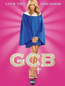 GCB cast, synopsis, trailer and photos.
