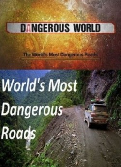 World's Most Dangerous Roads cast, synopsis, trailer and photos.