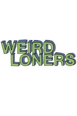 Weird Loners cast, synopsis, trailer and photos.